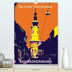 Die bunte Thermenstadt Bad Radkersburg (Premium, hochwertiger DIN A2 Wandkalender 2020, Kunstdruck in Hochglanz) von Sock,  Reinhard