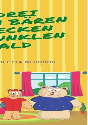 Die bunten Bären entdecken den dunklen Wald von Latoschinski,  Christina, Neusüss,  Violetta