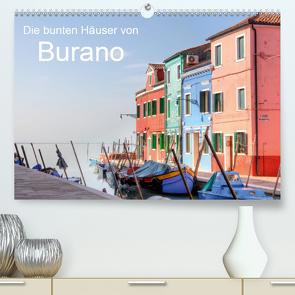 Die bunten Häuser von Burano (Premium, hochwertiger DIN A2 Wandkalender 2021, Kunstdruck in Hochglanz) von Kruse,  Joana