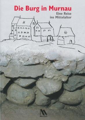 Die Burg in Murnau. von Salmen,  Brigitte