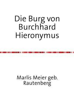 Die Burg von Burchhard Hieronymus von Meier gebr. Rautenberg,  Marlis