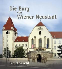 Die Burg von Wr. Neustadt von Schicht,  Patrick