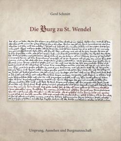 Die Burg zu St. Wendel von Schmitt,  Gerd