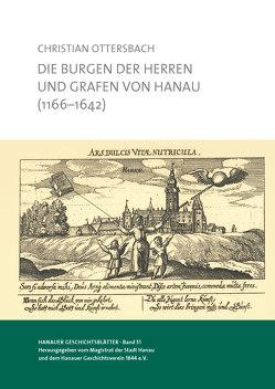 Die Burgen der Herren und Grafen von Hanau (1166-1642) von Hoppe,  Martin, Ottersbach,  Christian, Sprenger,  Michael H.