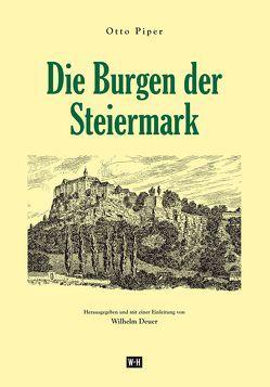 Die Burgen der Steiermark von Deuer,  Wilhelm, Piper,  Otto