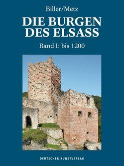 Die Burgen des Elsass von Biller,  Thomas, Metz,  Bernhard