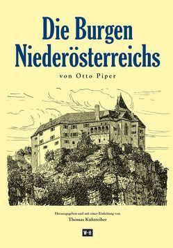Die Burgen Niederösterreichs von Kühtreiber,  Thomas, Piper,  Otto