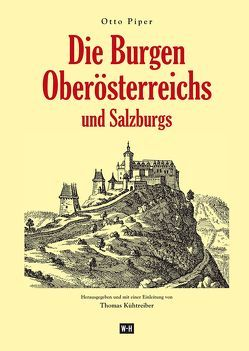 Die Burgen Oberösterreichs und Salzburgs von Kühtreiber,  Thomas, Piper,  Otto