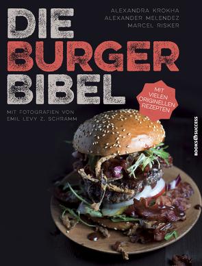 Die Burger-Bibel von Melendez,  Alexander, Melendez,  Alexandra, Risker,  Marcel