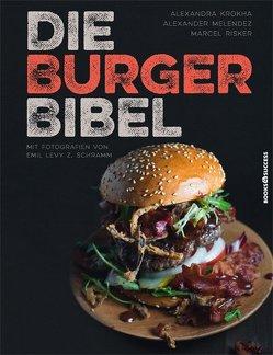 Die Burger-Bibel von Alexandra Krokha,  Alexander Melendez,  Marcel Risker,  Marcel Risker