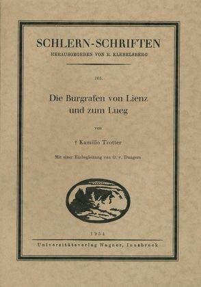 Die Burggrafen von Lienz und zum Lueg von Trotter,  Kamillo