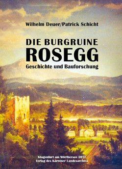 Die Burgruine Rosegg von Deuer,  Wilhelm, Schicht,  Patrick