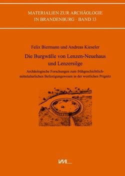 Die Burgwälle von Lenzen-Neuehaus und Lenzersilge von Biermann,  Felix, Kieseler,  Andreas, Schoon,  Reinhold