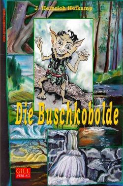 DIE BUSCHKOBOLDE von Heikamp,  J Heinrich, Schachschneider,  Ursula