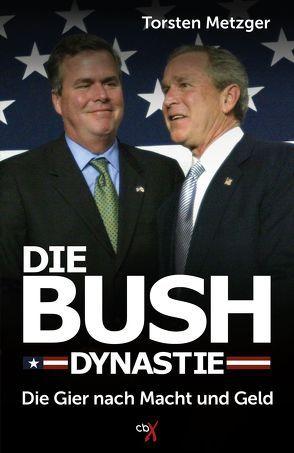 Die Bush-Dynastie von Metzger,  Torsten