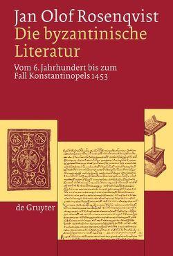 Die byzantinische Literatur von Rosenqvist,  Jan Olof