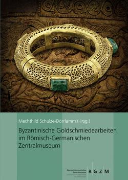 Die byzantinischen Goldschmiedearbeiten im Römisch-Germanischen Zentralmuseum von Daim,  Falko