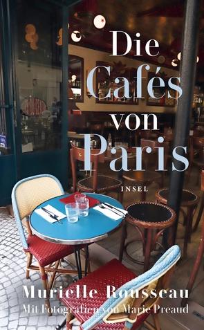 Die Cafés von Paris von Rousseau,  Murielle
