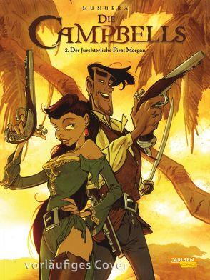 Die Campbells 2: Der berüchtigte Pirat Morgan von Le Comte,  Marcel, Munuera,  José Luis