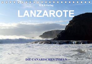 Die Canarischen Inseln – Lanzarote (Tischkalender 2021 DIN A5 quer) von & K-Verlag Monika Müller,  B, Niederwillingen,  99326