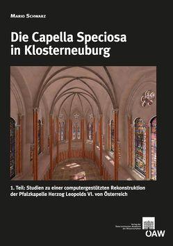 Die Capella Speciosa in Klosterneuburg von Schwarz,  Mario, Telesko,  Werner