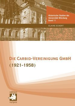 Die Carbid-Vereinigung GmbH (1921-1958) von Eckert,  Elaine
