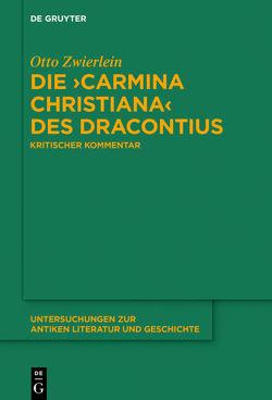 Die >Carmina christiana< des Dracontius von Zwierlein,  Otto