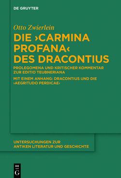 """Die """"Carmina profana"""" des Dracontius von Zwierlein,  Otto"""