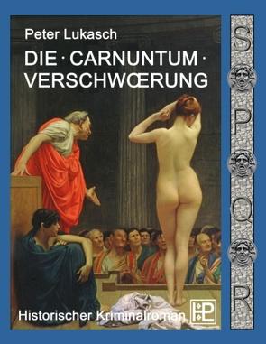 Die Carnuntum-Verschwörung von Lukasch,  Peter