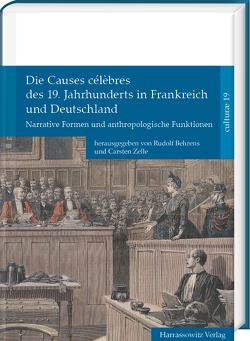 Die Causes célèbres des 19. Jahrhunderts in Frankreich und Deutschland von Behrens,  Rudolf, Richeux,  Amélie, Zein,  Ali, Zelle,  Carsten