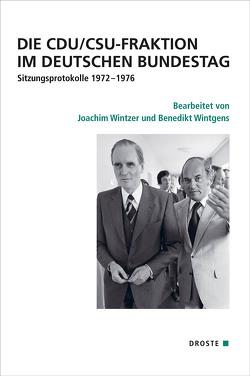 Die CDU/CSU-Fraktion im Deutschen Bundestag von Becker,  Winfried, Hockerts,  Hans Günter, Recker,  Marie-Luise, Wintgens,  Benedikt, Wintzer,  Joachim