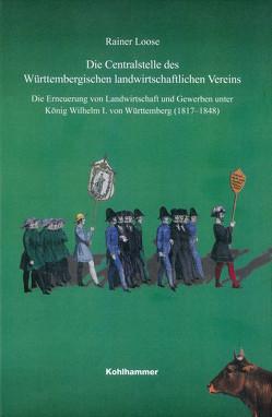 Die Centralstelle des Württembergischen landwirtschaftlichen Vereins von Loose,  Rainer