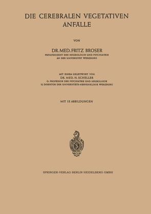 Die Cerebralen Vegetativen Anfälle von Broser,  Fritz, Scheller,  H.