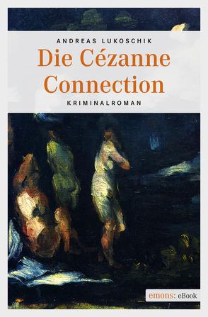 Die Cézanne Connection von Lukoschik,  Andreas