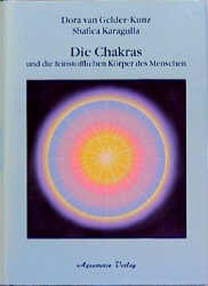 Die Chakras und die feinstofflichen Körper des Menschen von Gelder-Kunz,  Dora van