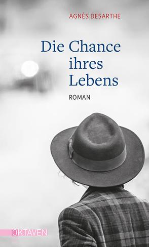 Die Chance ihres Lebens von Desarthe,  Agnès, Unewisse,  Cordula