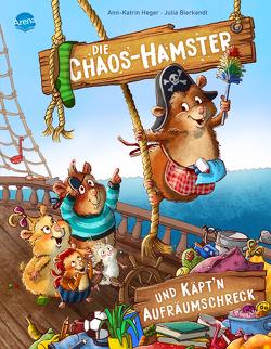 Die Chaos-Hamster und Käpt'n Aufräumschreck von Bierkandt,  Julia, Heger,  Ann-Katrin