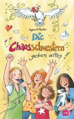 Die Chaosschwestern geben alles von Harvey,  Franziska, Mueller,  Dagmar H.