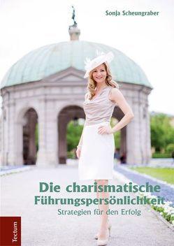 Die charismatische Führungspersönlichkeit von Scheungraber,  Sonja