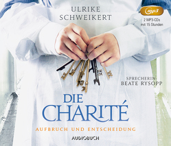 Die Charité: Aufbruch und Entscheidung von Rysopp,  Beate, Schweikert,  Ulrike
