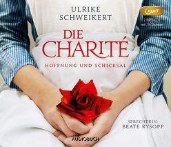Die Charité: Hoffnung und Schicksal (2 MP3-CDs) von Rysopp,  Beate, Schweikert,  Ulrike