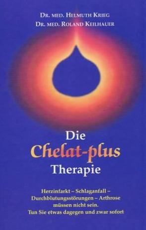Die Chelat-plus Therapie von Krieg,  Helmuth