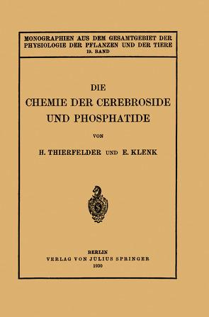 Die Chemie der Cerebroside und Phosphatide von Gildmeister,  M., Goldschmidt,  R., Klenk,  E., Neuberg,  C., Parnas,  J., Ruhland,  W., Thierfelder,  H.