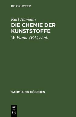 Die Chemie der Kunststoffe von Funke,  W. [Mitarb.], Hamann,  Karl