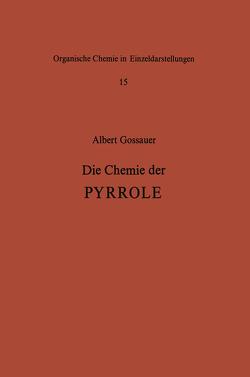 Die Chemie der Pyrrole von Gossauer,  A.