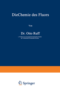Die Chemie des Fluors von Ruff,  Otto