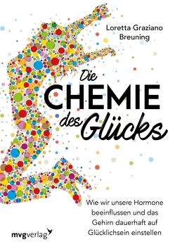 Die Chemie des Glücks von Breuning,  Loretta Grazia