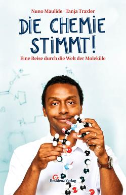 Die Chemie stimmt! von Maulide,  Nuno, Traxler,  Tanja