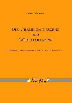 Die Chemilumineszenz der 2-Coumaranone von Schramm,  Stefan