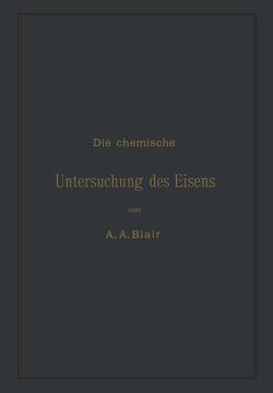 Die chemische Untersuchung des Eisens von Blair,  Andrew Alexander, Rürup,  L.